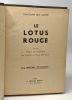 Le lotus rouge - collection les maîtres étrangers - traduit par Eugène et René Bestaux. Christophe Erik Ganter