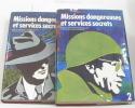 Missions dangeureuses et services secrets volume I et II. Anonyme