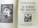 Le roman des quatres + Micheline et l'amour - bois originaux de Morin Jean  Constant le Breton (2 volumes). Bourget  D'houville  Duvernois  Benoit