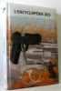 L'encyclopédie des pistolets et revolvers - développement des armes à feu  technique de sûreté  schémas éclatés. Hartink A. E.  Sirven Francine
