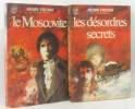 Le moscovite + les désordres secret (tome premier et deuxième). Troyat