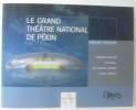 Le grand théâtre national de Pékin : Comment réussir un opéra de Charles Garnier à Paul Andrieu. Fontaine Gérard