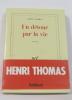 Un détour par la vie. Thomas Henri