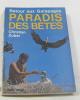 Paradis des bêtes retour aux galapagos. Zuber Christian