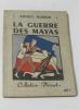 La guerre des mayas. Boisson André F