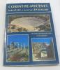 Corinthe - mycènes - tirynthe - nauplie - épidaure (sites archéologiques et les musés. Spatharie Elisabeth - Petropoulou Kelli