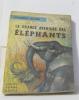 La grande aventure des éléphants. Blond Georges