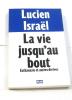 La Vie jusqu' Au Bout - Euthanasie et Autres Dérives. Lucien Israël