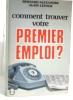 Comment trouver votre premier emploi. Bernard Alexandre