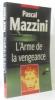 Arme de la vengeance. Mazzini Pascal