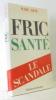 Fric-santé: Le scandale. Marc Dem