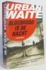 Bloedrood is de nacht (texte néerlandais). Borgers Riek  Van Campenhout Laura Waite Urban