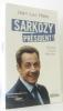 Sarkozy président ! : Journal d'une élection. Hess Jean-Luc