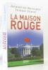 La maison rouge. Chatel Thibaut Monsigny Jacqueline