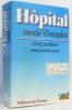Hôpital mode d'emploi : Guide pratique avant pendant après. Blum Jean-Pierre Bornet Philippe