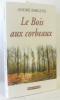 Le Bois aux Corbeaux. André Fargues