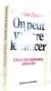 On peut vaincre le cancer. Brousse Simonne