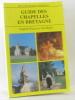 Guide des chapelles en Bretagne. Royer  Bigot