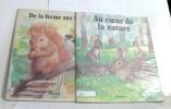 De la ferme aux bois + au coeur de la nature (lot de 2 livres). Anonyme