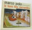 Le livre des merveilles. Marco Polo