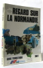 Regard sur la normandie guide touristique. Collectif