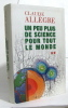 Un peu plus de science pour tout le monde tome II. Claude Allègre