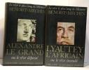 Alexandre le Grand ou le rêve dépassé + Lyautey l'africain ou le rêve immolé - 2 livres coll. le rêve le plus long de l'histoire. Benoist-Méchin
