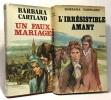 L'irrésistible amant + un faux mariage --- 2 livres. Cartland Barbara