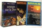 Amours sur le Don + Le retour tragique + un été pas comme les autres --- 3 livres. Konsalik Heinz G.  Marchegay Gilberte