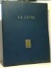 Le livre - les plus beaux exemplaires de la bibliothèque nationale - la tradition française - collection dirigée par André Lejard. Collectif
