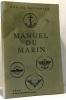 Manuel de Marin - marine nationale. Collectif