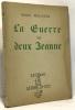 La guerre des deux Jeanne - avec hommage de l'auteur. Bellanger Robert