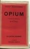 Opium traduit de l'allemand par M. et E. Vincent. Brunngraber Rudolf