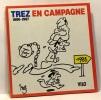 Trez optimiste + Jamais deux sans Trez + Trez en campagne --- 3 volumes. Trez