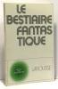 Le Bestiaire fantastique. Balpe Jean-Pierre