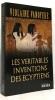 Les Véritables Inventions des Egyptiens. Vanoyeke Violaine