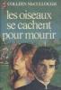 Les Oiseaux Se Cachent Pour Mourir Tome 1. McCullough Colleen
