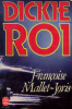 Dickie roi (texte intégral). Mallet-jorris Françoise