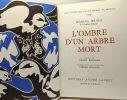 L'ombre d'un arbre mort (en coffret) - préface de Henry Bonnier - lithographies originales de Pierre Sorlier - prix littéraire Prince Pierre de Monaco ...