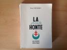LA GRANDE HONTE-ALGERIE 1954-1962. ROSTAGNY R.