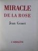 Miracle de la Rose.. GENET (Jean).