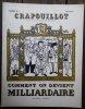 Comment on Devient Milliardaire. Tome II: Les Gros. Numéro 23.. [CRAPOUILLOT]  GALTIER-BOISSIERE (Jean) dirigé par.