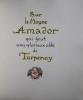 Sur le Moyne Amador qui feut ung glorieux abbé de Turpenay. Images en couleurs de Quint.. [QUINT] - BALZAC (Honoré de).
