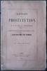 Rapport sur la Prostitution par M. de Goulhot de Saint-Germain, sénateur suivi du Discours de M. le Procureur Général Dupin sur le Luxe effrêné des ...