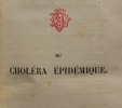 Réunion de 3 importants écrits sur le Choléra : 1. Du Choléra épidémique. Leçons professées à la Faculté de Médecine de Paris, par le Docteur Ambroise ...