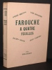 Farouche à quatre feuilles.. BRETON (André) - DEHARME (Lise) - GRACQ (Julien) - TARDIEU (Jean).