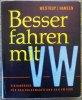 Besser fahren mit VW.Ein Hansbuch für den Volkswagen und den VW 1500.. WESTRUP (Arthur) & HANSEN (Klaus).