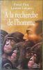 A la recherche de l'homme.. PICQ (Pascal) & LEMIRE (Laurent).