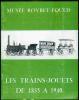Les trains-jouets de 1835 à 1940.Catalogue de l'exposition qui s'est tenue au Musée Roybet-Fould du 24 avril au 2 juin 1975.. Catalogue d'exposition.