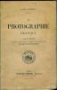 La photographie pratique.Exposé complet de tout ce qu'il faut savoir pour obtenir de bonnes photographies.. CLERC (L.-P.).